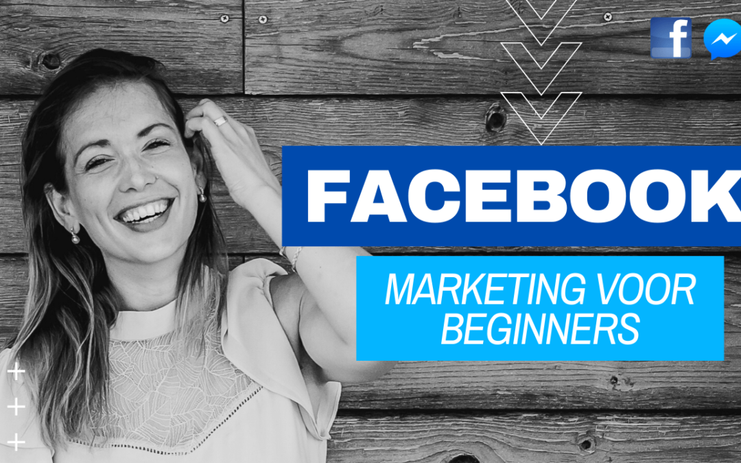 Facebook Marketing voor beginners 2020