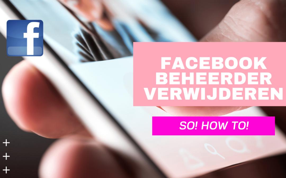 Facebook beheerder verwijderen