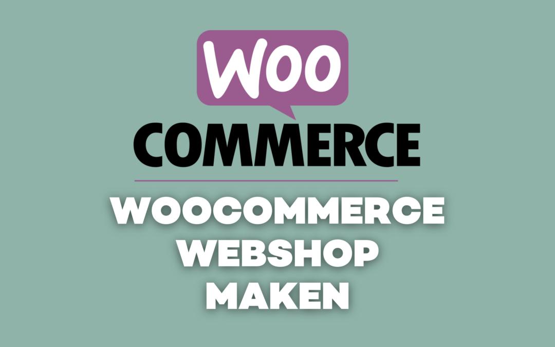 Webshop maken met Woocommerce? Tutorial